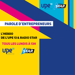 L'UPE 13 ET RADIO STAR METTENT EN LUMIÈRE LES ENTREPRENEURS DU TERRITOIRE !